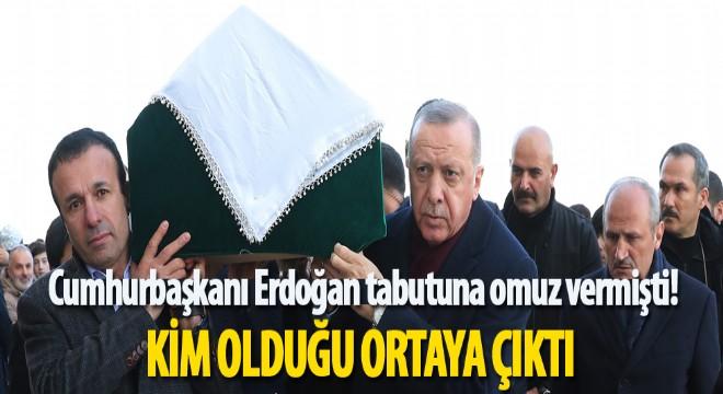 Cumhurbaşkanı Erdoğan'ın omuz verdiği tabut kimin?