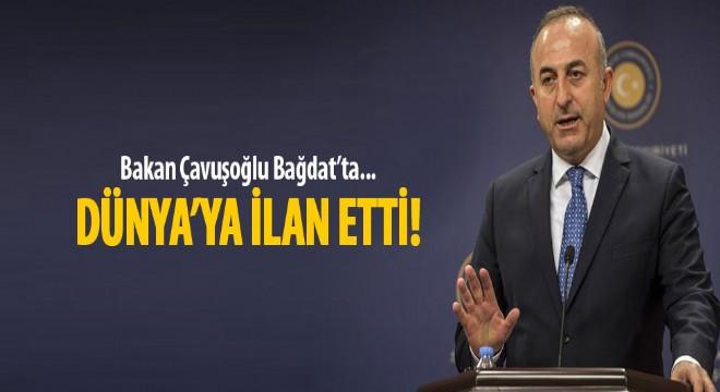 Dışişleri Bakanı Çavuşoğlu: Irak ile  beraber çalışacağız