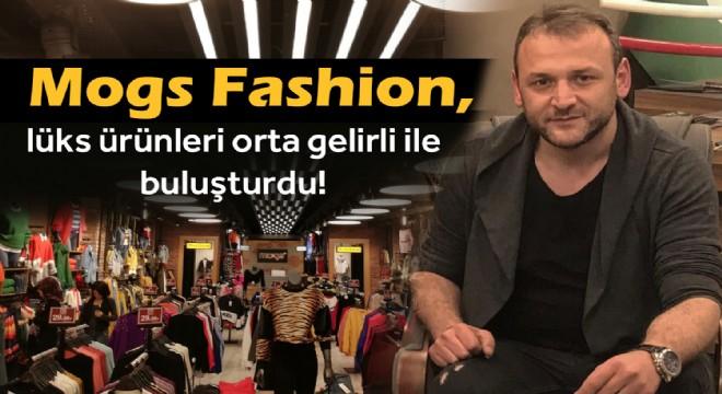 Mogs Fashion, lüks ürünleri orta gelirli ile buluşturdu!