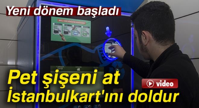Pet şişeni at, İstanbulkart'ını doldur